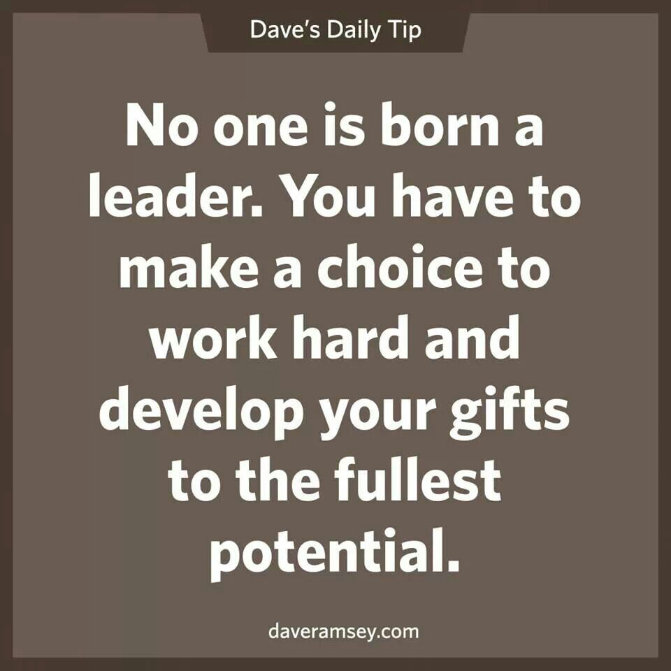 Servant Leadership Quotes No One Is Born A Leaderdave Ramsey  Quotes  Pinterest  Dave