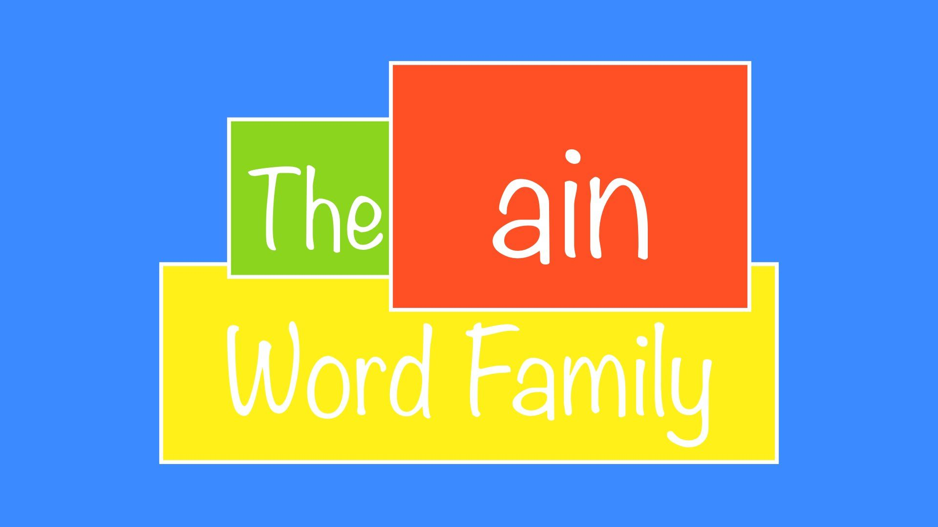 The ain Word Family