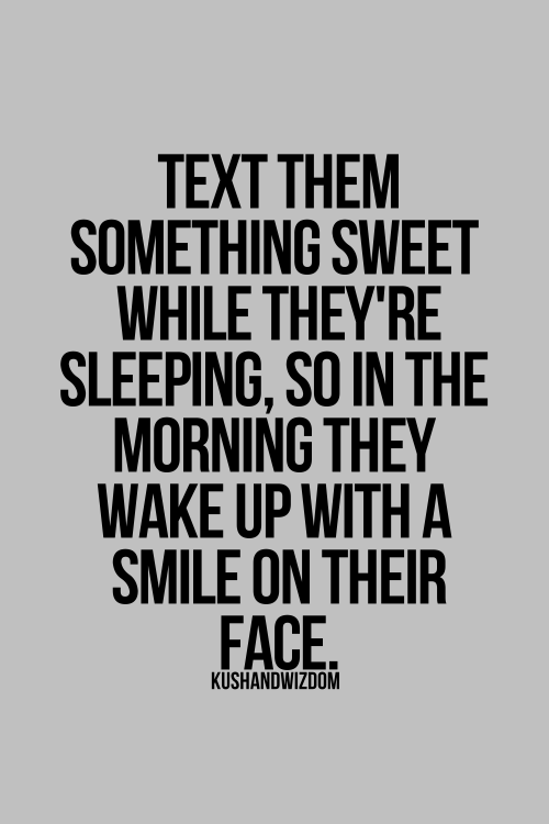 I Love Waking Up To Thinking Of You Texts Sent In The Middle Of The Night 3 Thinking Of You Text Thinking Of You Quotes Good Night Quotes