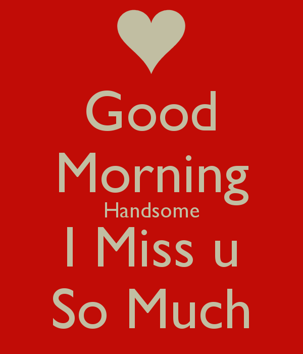 Good Morning Love Messages For Boyfriend On Valentine Day: Good Morning Handsome Pictures