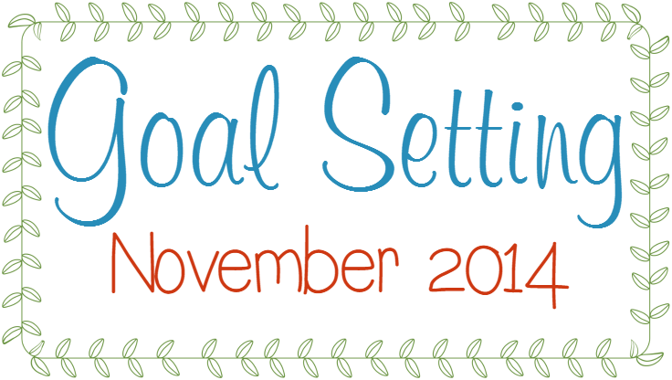 I'm getting the jump on the new year by starting my goal setting in November. I'm setting personal, parenting, physical and homemaking goals