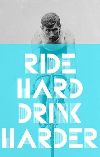 ride hard  drink harder