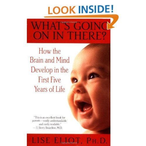 Amazon Com What S Going On In There How The Brain And Mind Develop In The First Five Years Of Life Parenting Books Brain Development Thought Provoking Book