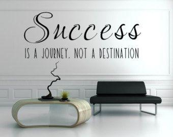 Success Is A Journey Not A Destination Vinyl Wall Decal Business - Custom vinyl wall art decals
