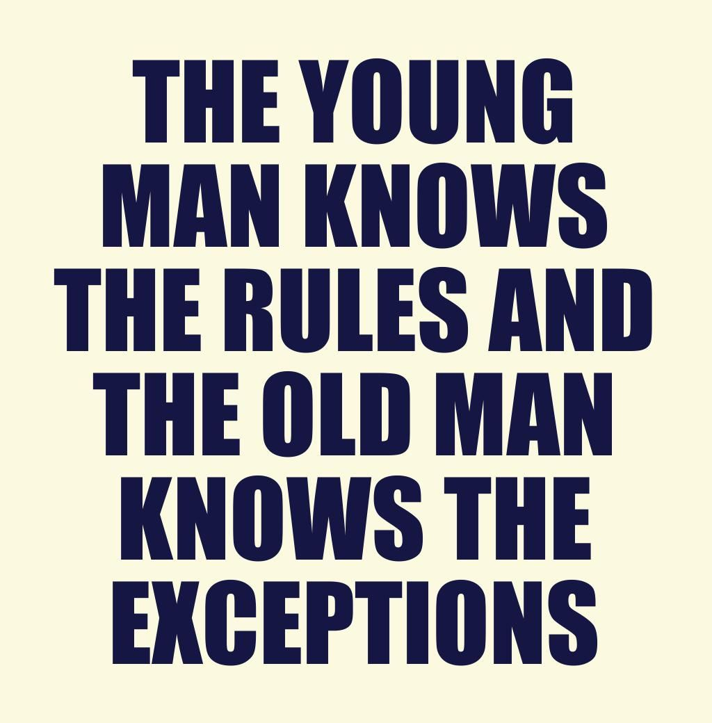 Old Man Quotes And Sayings: The Young Man Knows The Rules And The Old Man Knows The