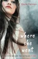 "Where She Went by Gayle Forman Sequel to ""If I Stay"" - Fantastic literature"