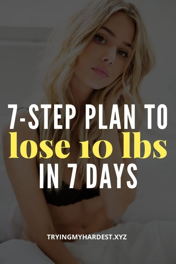 7 step plan to lose 10 pounds in 7 days | need to lose weight fast | losing weight in a month | how...