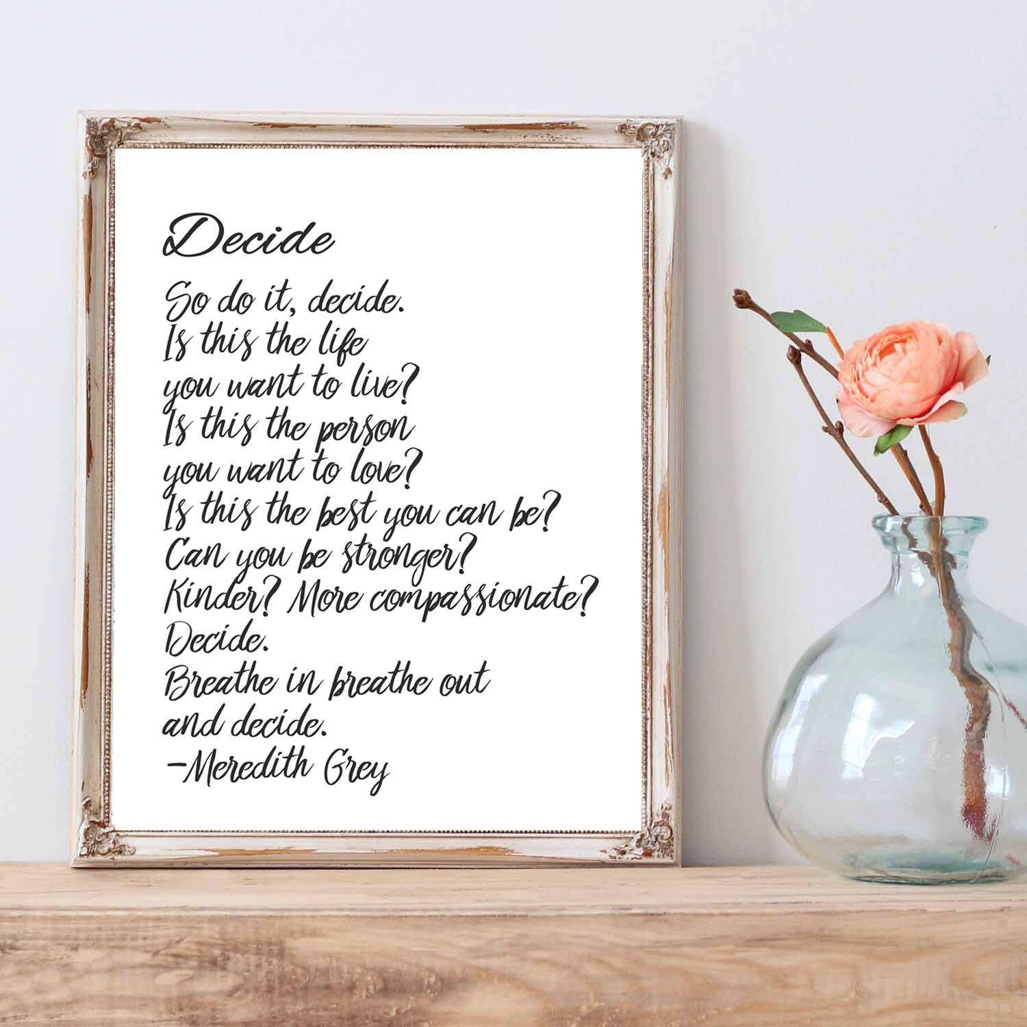 Greyu0027s Anatomy Quote, Decide Quote By Meredith Grey   Greys Anatomy   Wall  Art, Motivational Hang Up And Frame, Inspirational