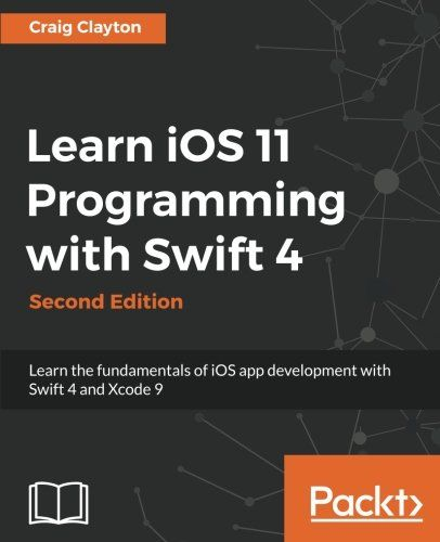 Learn iOS 11 Programming with Swift 4 Second Edition