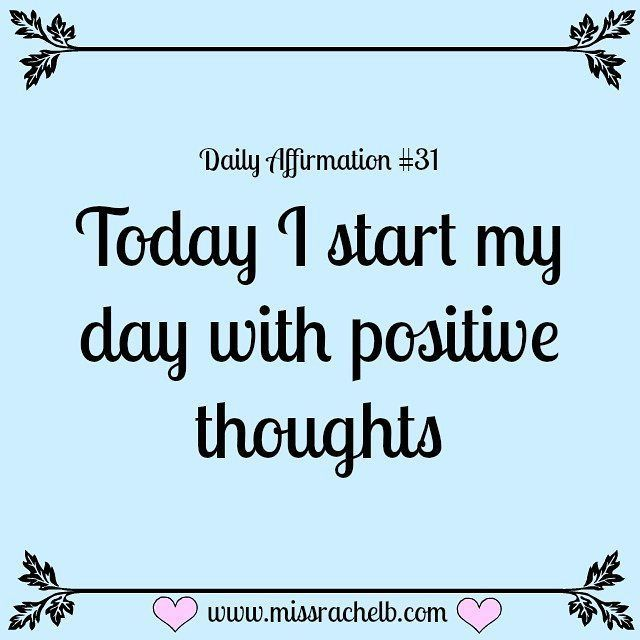 Daily Affirmation #31 Today I start my day with positive thoughts ...