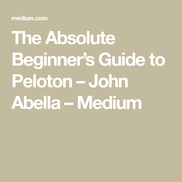 The Absolute Beginner S Guide To Peloton Cycling For Beginners Workout Plan For Beginners Spinning Workout