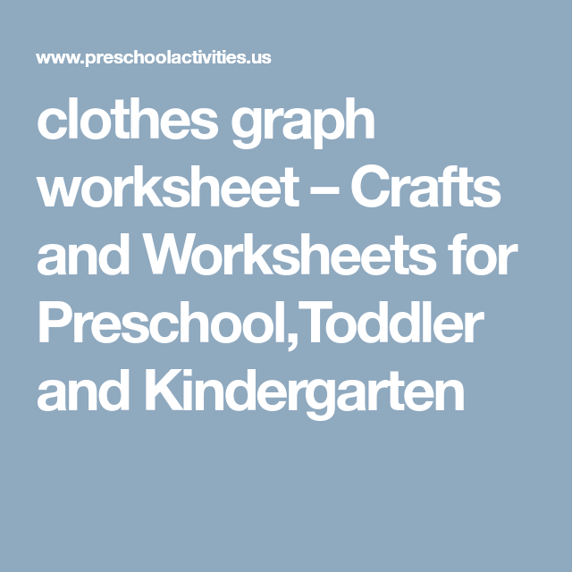 clothes graph worksheet – Crafts and Worksheets for Preschool ...