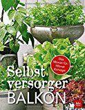 Selbstversorger-Balkon: Das Monat-für-Monat-Konzept #kräutergartenbalkon