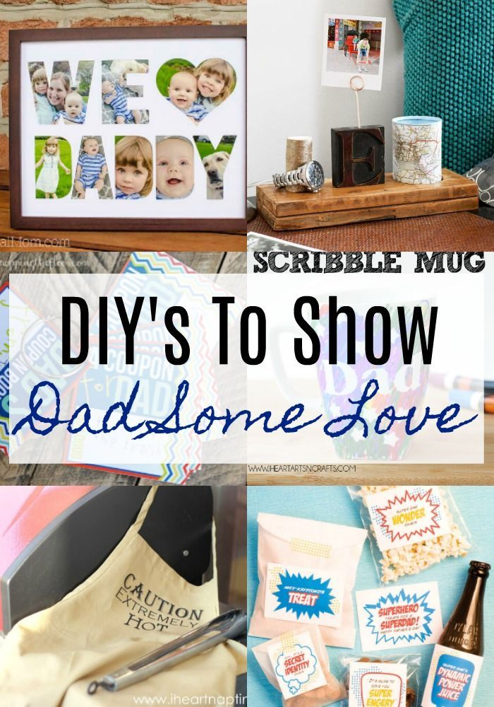 DIY's To Show Dad Some Love Diy father's day crafts, Diy