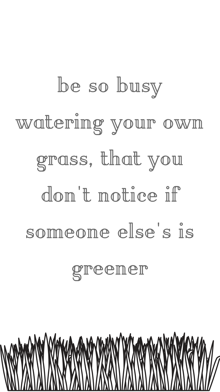 Daily Motivational Quote of the day. Grass Quote Be so
