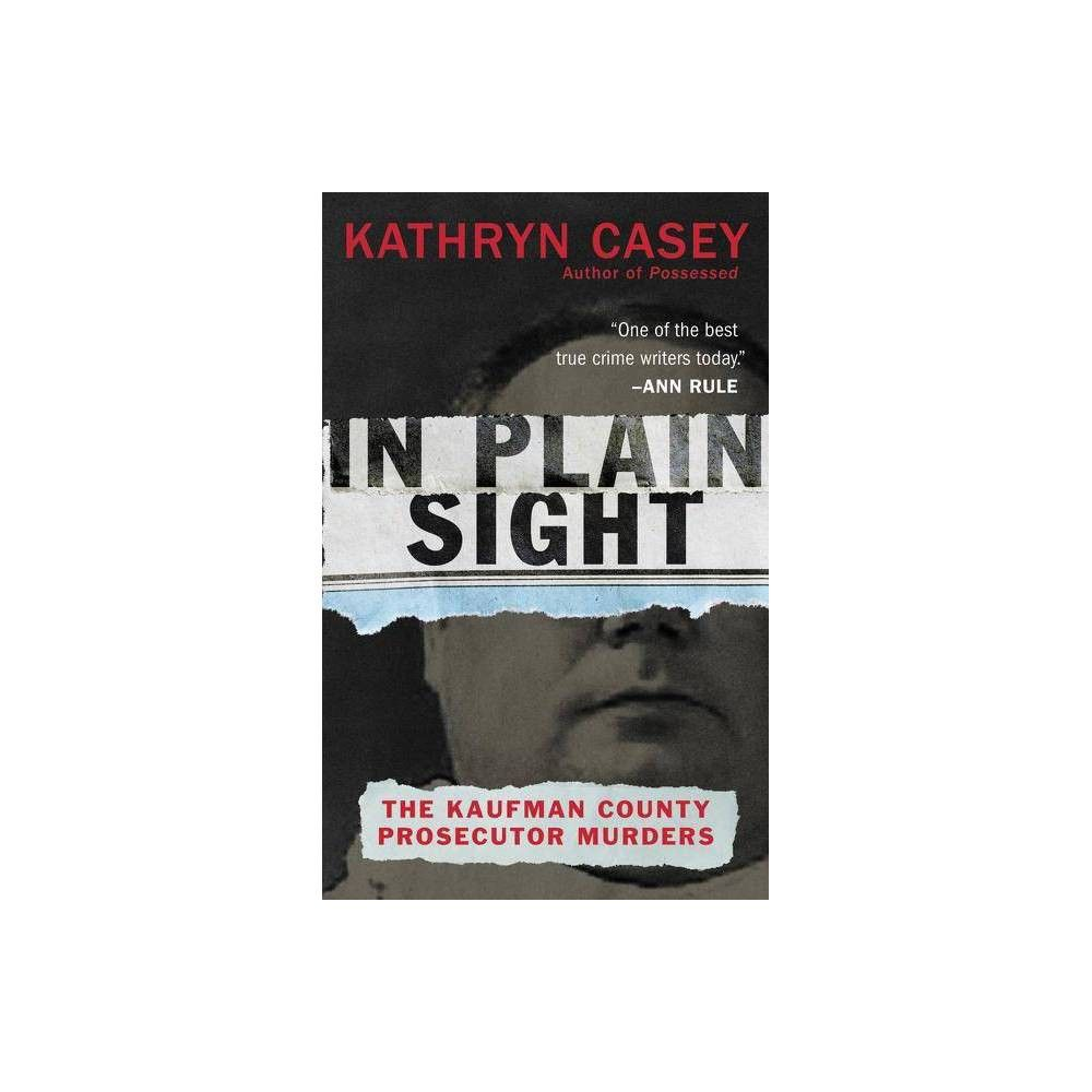 In Plain Sight by Kathryn Casey (Paperback) Casey, Plain