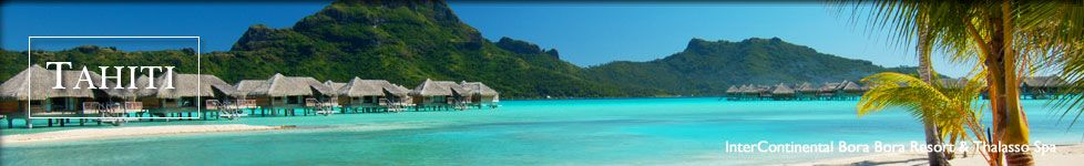 BORA BORA MAGIC - Tahiti & Bora Borafrom$4,390* per person