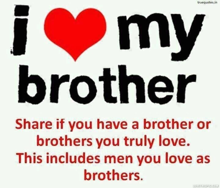 I Love My Brother Quotes Quote Family Quote Family Quotes Brother Quote I Love My Brother Brother Quotes Family Quotes