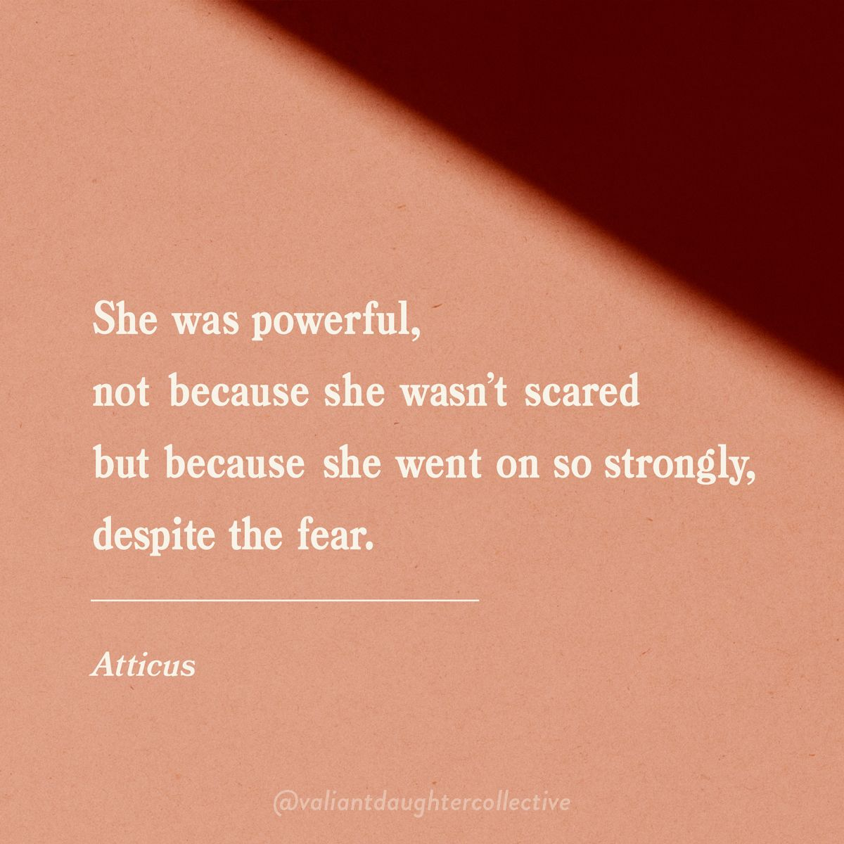 She Was Powerful Not Because She Wasnt Scared Bit Because She