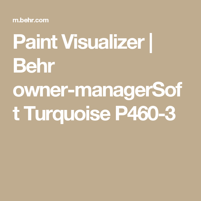 paint visualizer behr owner managersoft turquoise p460 3 on behr paint visualizer id=34434