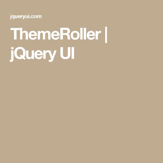 ThemeRoller | jQuery UI | Web Tools & Downloads | Pinterest ...