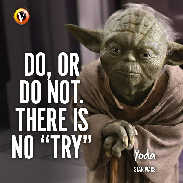"""Yoda ( #StarWars ): """"Do, or do not. There is no 'Try'."""" # ..."""