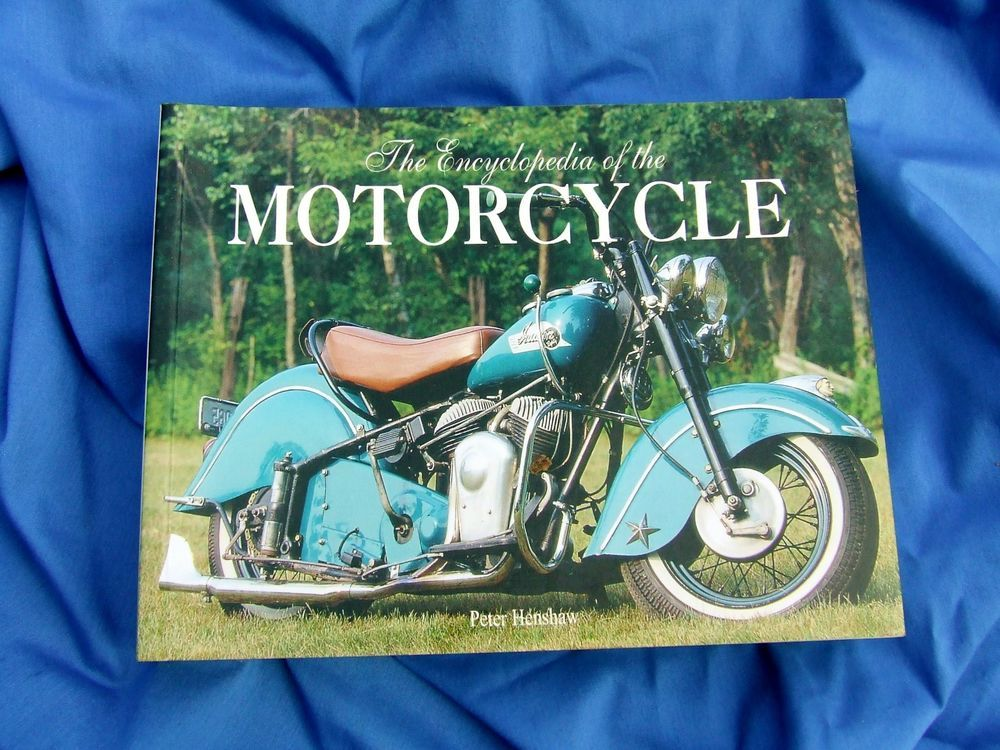 Encyclopedia of the Motorcycle by Peter Henshaw (2008