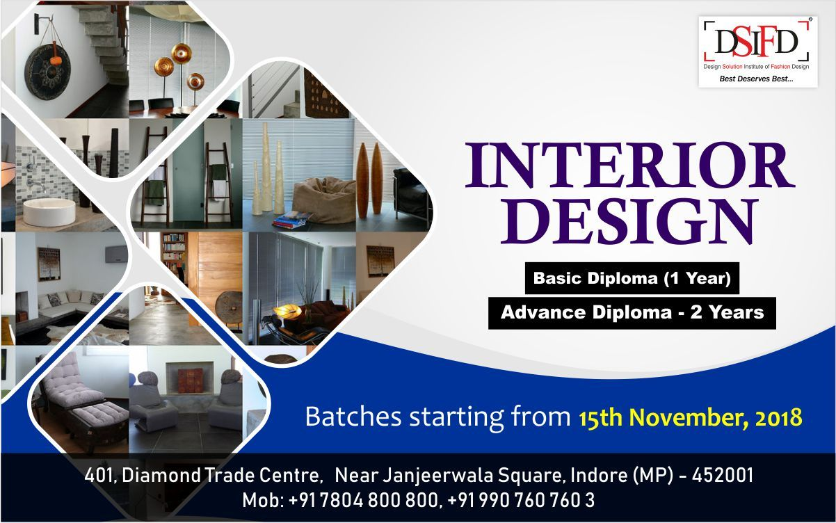 Make A Career In Interior Designing Basic Diploma 1 Year Advance Diploma 2 Years New Batches Starting Fr Design Solutions Fashion Designing Colleges Design