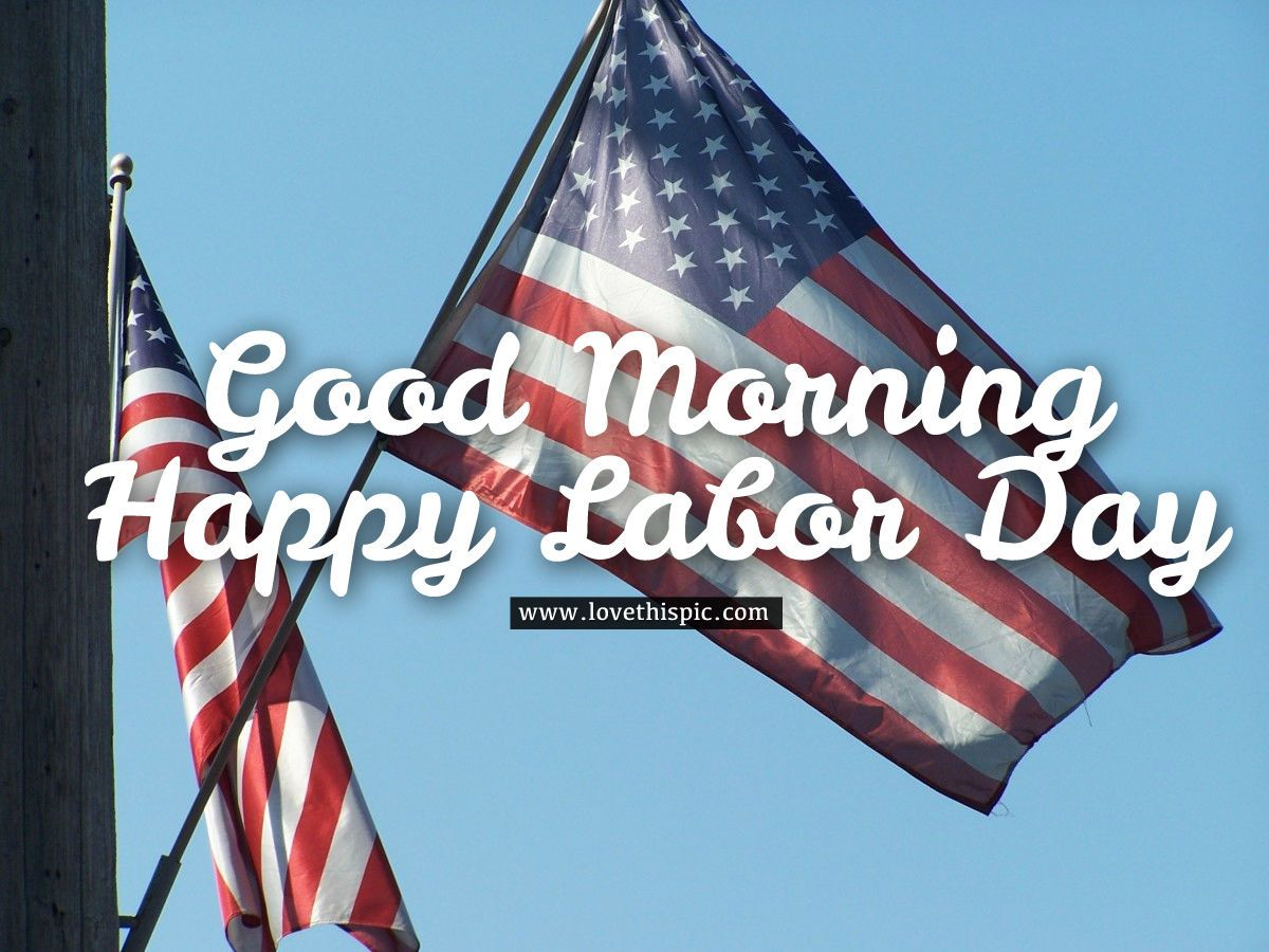 Twin Flag Good Morning Happy Labor Day Image