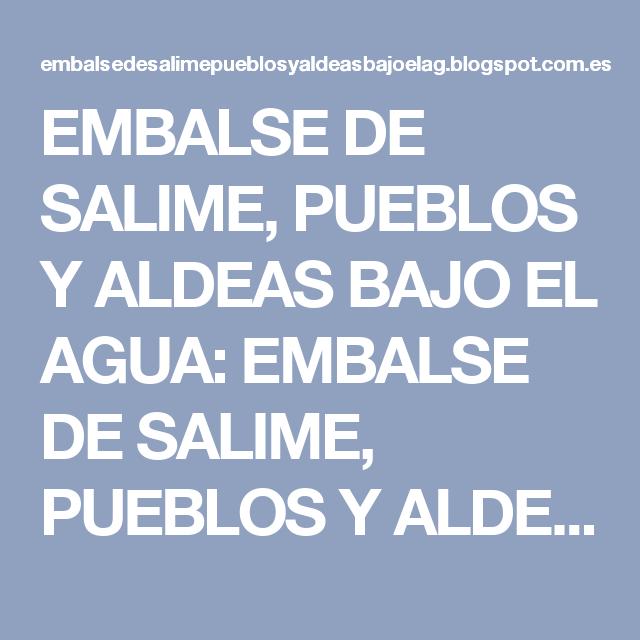 Embalse De Salime Pueblos Y Aldeas Bajo El Agua Embalse De Salime