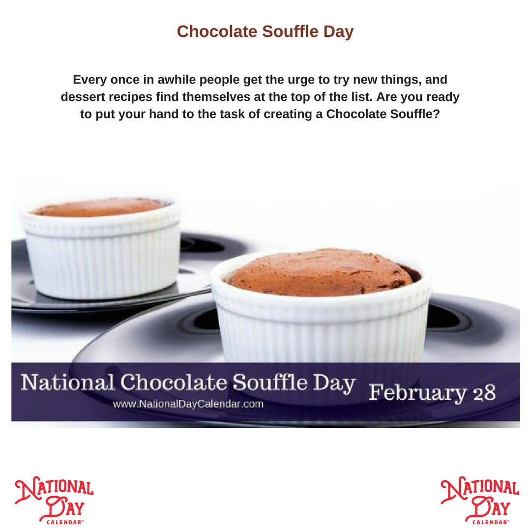 National Chocolate Souffle Day February 28 National Day Calendar Chocolate Souffle Chocolate Dessert Recipes
