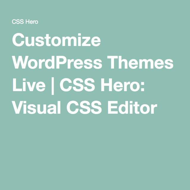 Customize WordPress Themes Live | CSS Hero: Visual CSS Editor ...