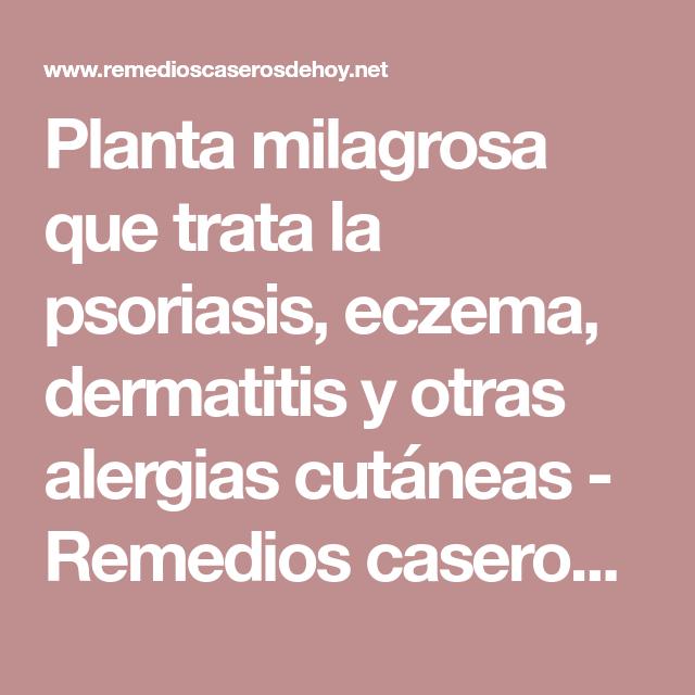 Es Lo único Que Cura De Raíz La Dermatitis Psoriasis Y Otras Alergia De La Piel Limpia Tu Rostro Y Cuerpo Ya Psoriasis Alergias Eczema
