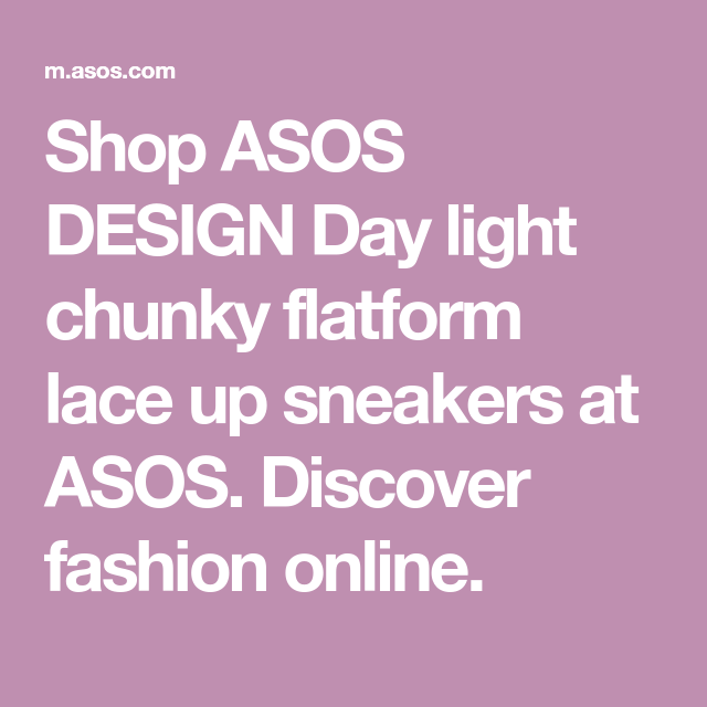 97dfcfdcb Shop ASOS DESIGN Day light chunky flatform lace up sneakers at ASOS.  Discover fashion online.