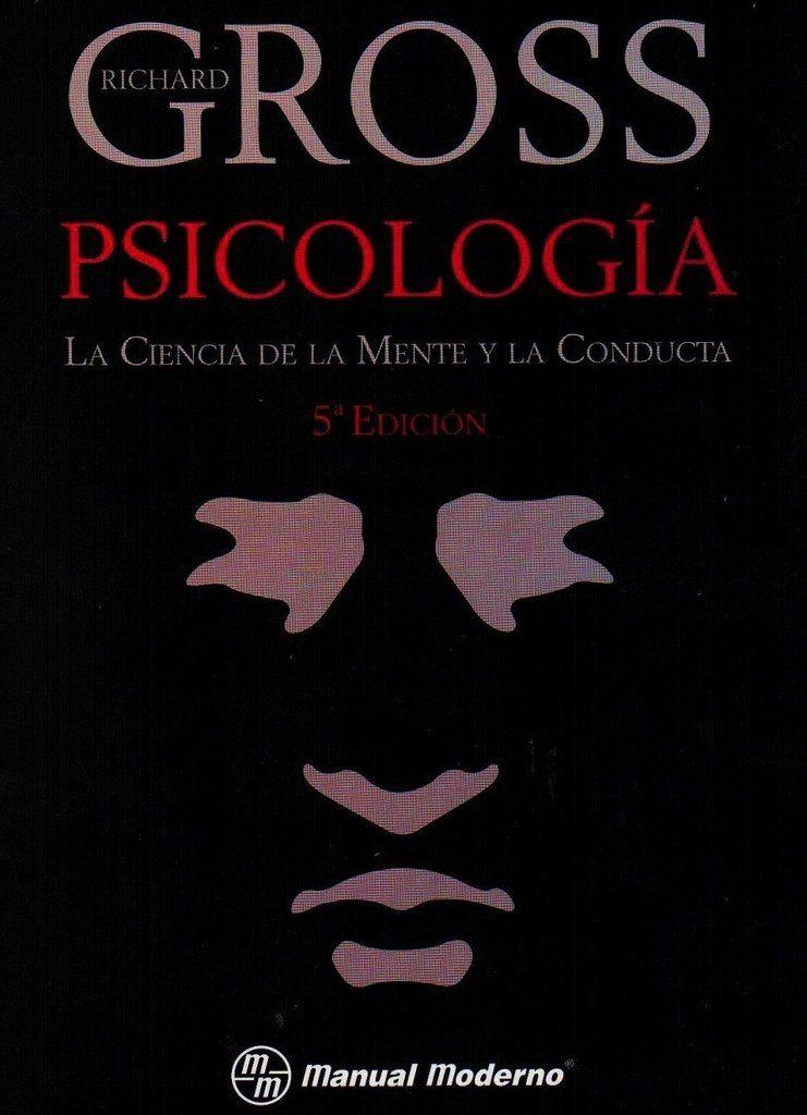 Gross Psicología Ciencia De La Mente Y La Conducta Librosdepsicologia Psicologia Azmedica Psicologia Corporal Temas De Psicologia Psicologia Criminal