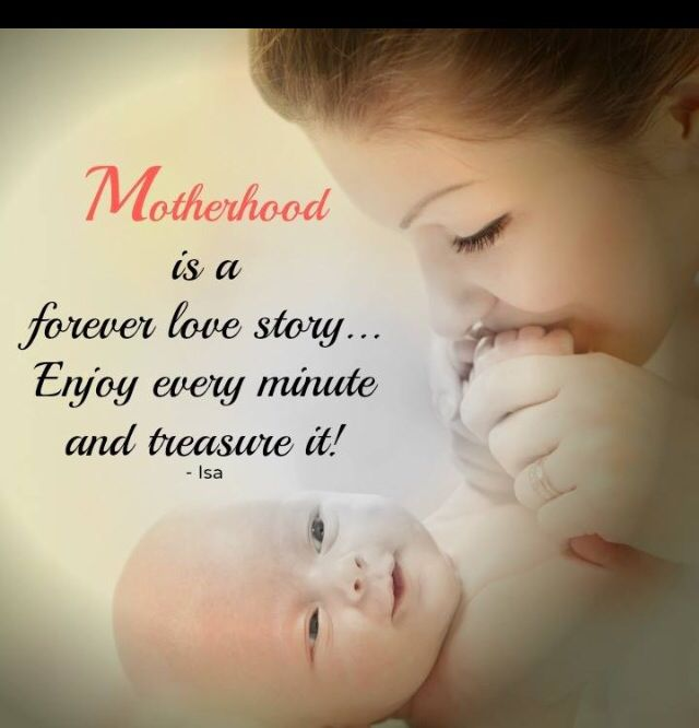Enjoy Every Moment Of Being A Mother Mommy Daddy Motherhood Serious Quotes