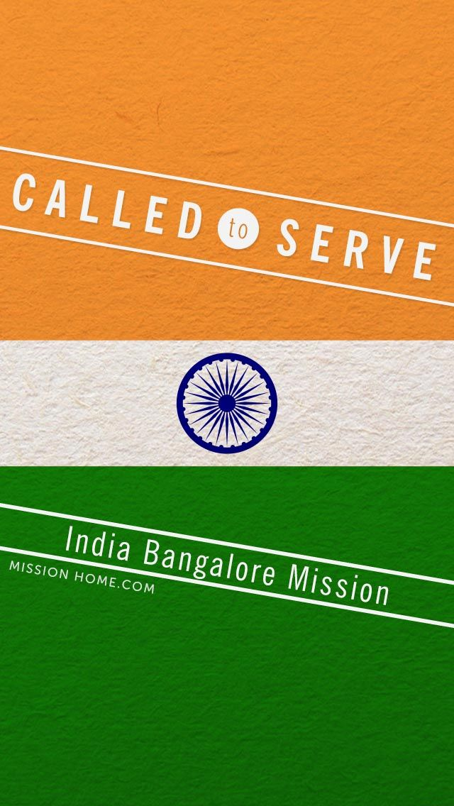Iphone 5 4 Wallpaper Called To Serve India Bangalore Mission Check Missionhome Com For More Info About This Mission Mission Call Cellphone Background Mission
