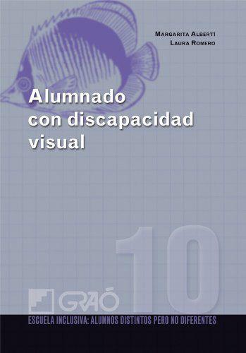 Alumnado Con Discapacidad Visual Margarita Albertí Laura Romero Discapacidad Visual Discapacidad Educacion