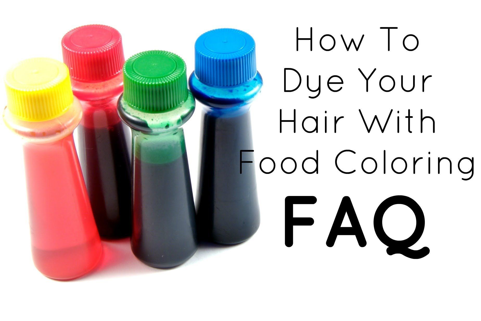 Faq How To Dye Your Hair With Food Coloring