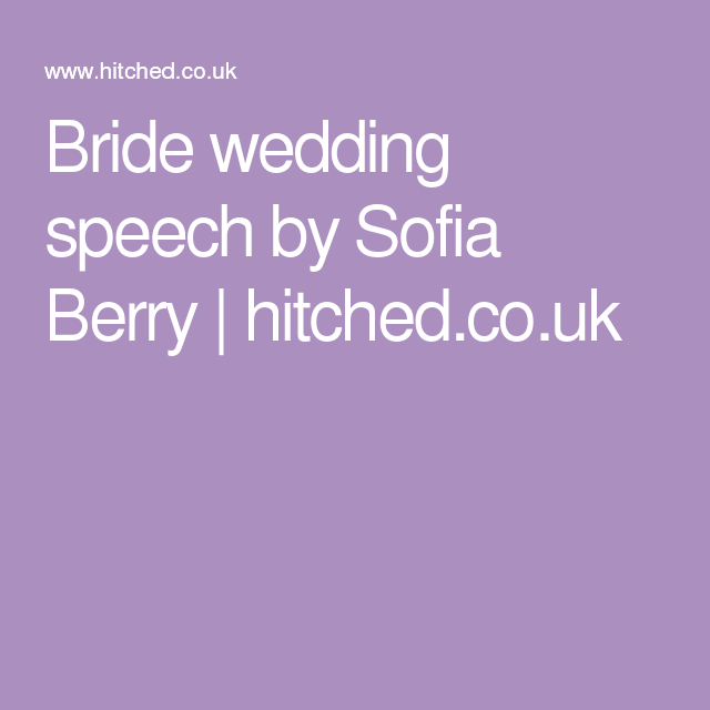 Bride Wedding Speech By Sofia Berry
