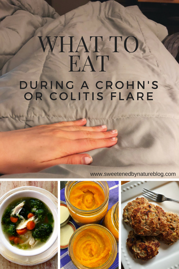What To Eat During A Crohn S Flare Sweetened By Nature Crohns Disease Diet Recipes Crohns Recipes Crohns Disease Diet