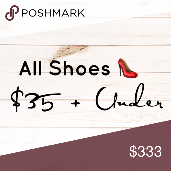 All Shoes $35 & Under Great Brands! Good deals!! ❤️