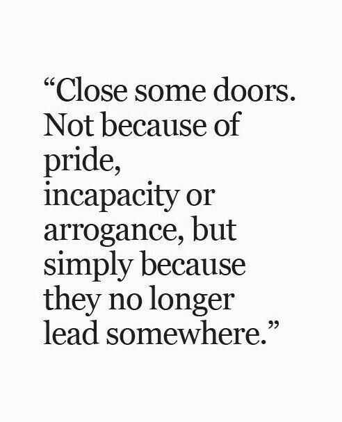 Good Energy Quotes Fair Close Some Doors  Quotes To Ponder  Pinterest  Doors Thoughts