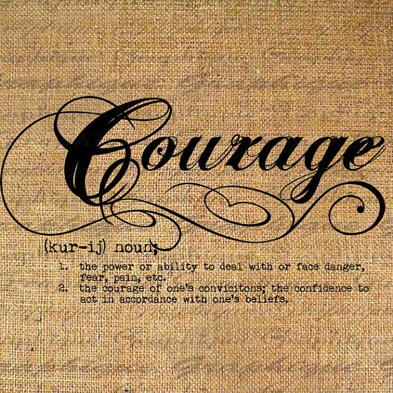Courage Definition Word Typography Digital Image Download Transfer To Pillows Totes Tea Towels Burlap No 2467 Word Definitions Words Love Words