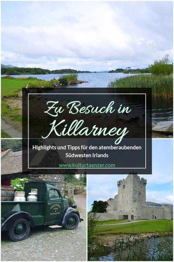 Zu Besuch In Killarney Highlights Und Tipps Fur Den