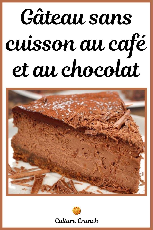 GÂTEAU SANS CUISSON AU CAFÉ ET AU CHOCOLAT : la recette ...