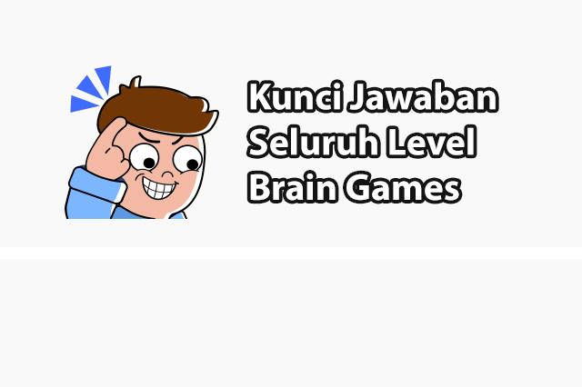 Kunci Jawaban Seluruh Level Brian Games Iq Challenge Game Otak Pengikut Membaca