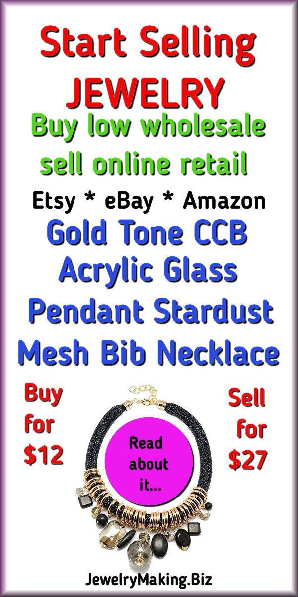 Start Selling Jewelry Work From Home Buy Wholesale And Sell On Pinterest Etsy Amazon Ebay And Wholesale Gold Jewelry Buy Wholesale Jewelry Selling Jewelry