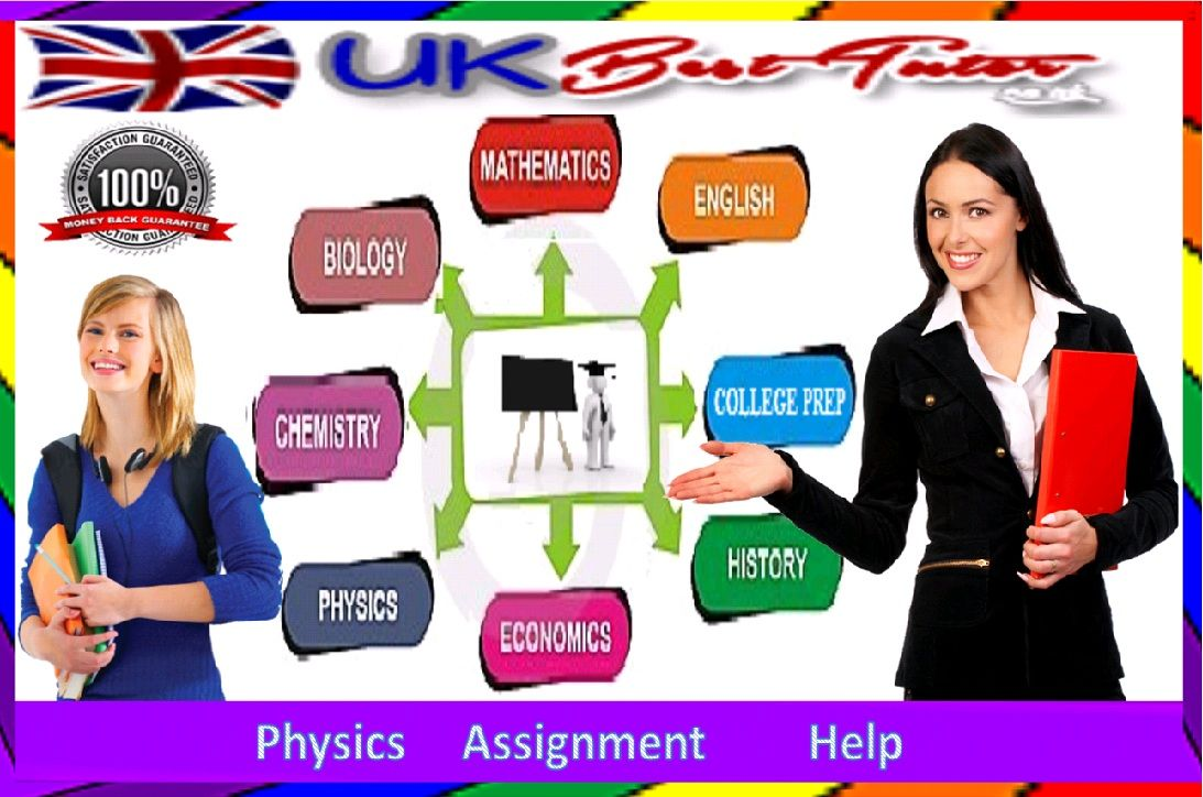UK Best Tutor Physics_assignment_help, students can get