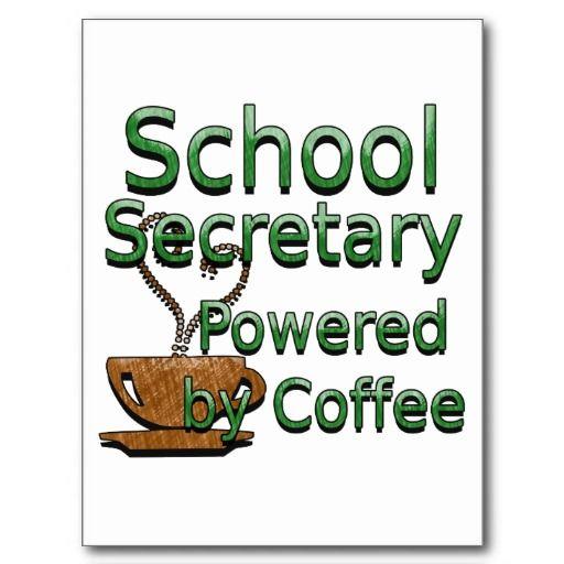 Secretary Quotes: School Secretary Powered By Coffee Postcard